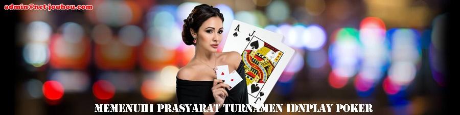 Memenuhi Prasyarat Turnamen IDNPLAY Poker